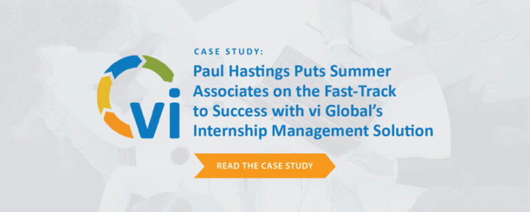 Case Study: Paul Hastings Puts Summer Associates on the Fast-Track – vi Internship Program Management